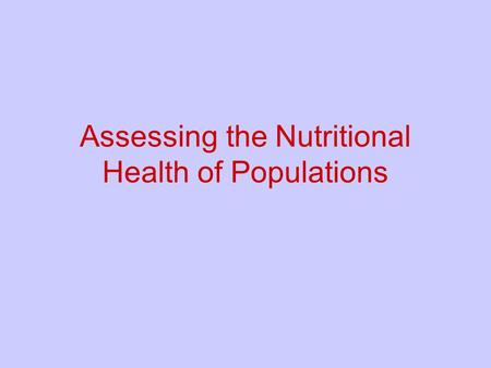Assessing the Nutritional Health of Populations. Some Definitions Joint Nutrition Monitoring Evaluation Committee, 1986 Expert Panel on Nutrition Monitoring,