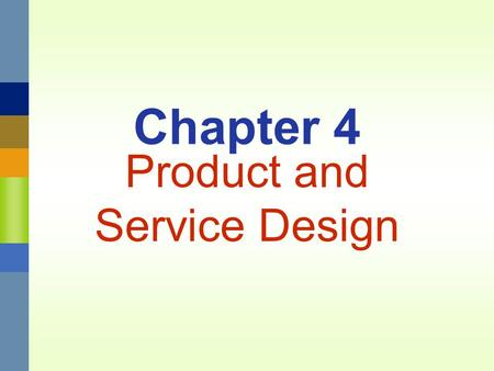 Chapter 4 Product and Service Design. Management 3620Chapter 4 Product and Service Design4-2 Reasons for Product or Service Design Be competitive through.