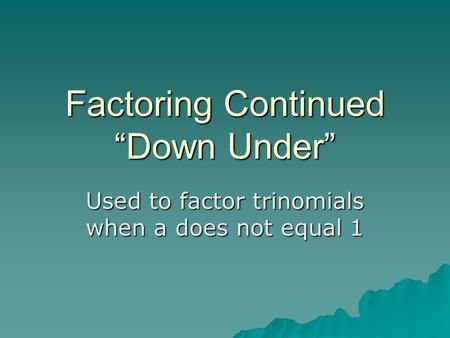 "Factoring Continued ""Down Under"""