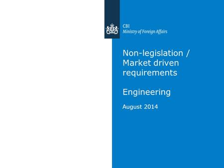 Non-legislation / Market driven requirements Engineering August 2014.
