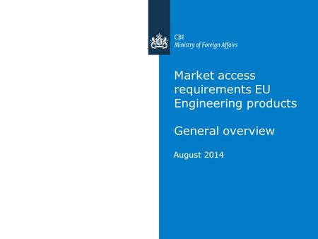 Market access requirements EU Engineering products General overview August 2014.