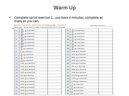 Warm Up Complete sprint exercise 1…you have 4 minutes, complete as many as you can.