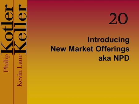 Introducing New Market Offerings aka NPD 20. Copyright © 2009 Pearson Education, Inc. Publishing as Prentice Hall 20-2 Chapter Questions What challenges.