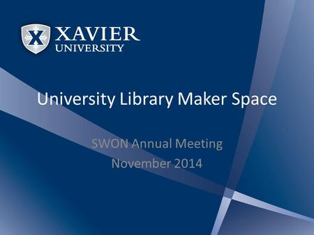 University Library Maker Space SWON Annual Meeting November 2014.