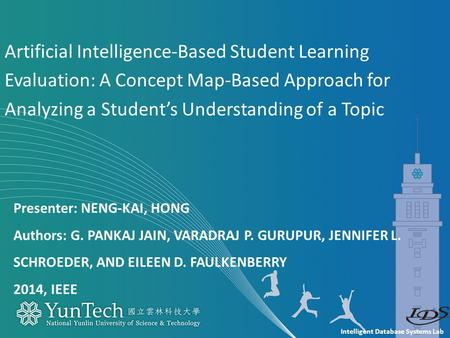 Intelligent Database Systems Lab Presenter: NENG-KAI, HONG Authors: G. PANKAJ JAIN, VARADRAJ P. GURUPUR, JENNIFER L. SCHROEDER, AND EILEEN D. FAULKENBERRY.