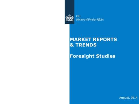 MARKET REPORTS & TRENDS Foresight Studies August, 2014.