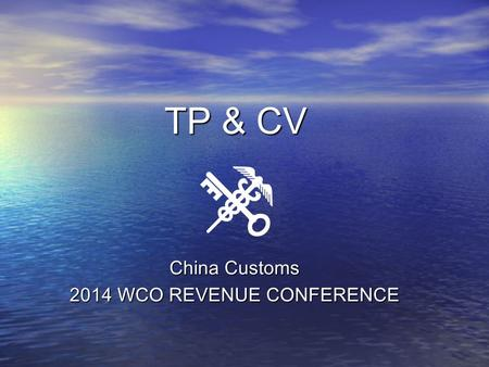 TP & CV China Customs 2014 WCO REVENUE CONFERENCE.