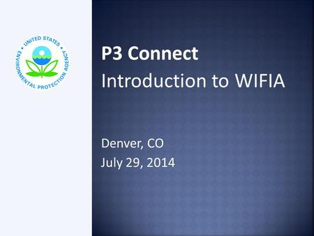 P3 Connect Introduction to WIFIA Denver, CO July 29, 2014.