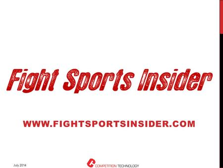 WWW.FIGHTSPORTSINSIDER.COM July 2014. FSI OVERVIEW Official database of record for kickboxing and Muay Thai for the ABC as of March 1, 2013, for up to.