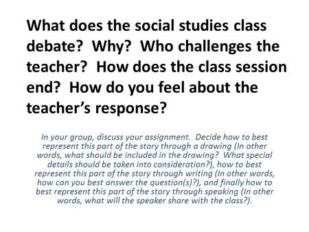 What does the social studies class debate. Why