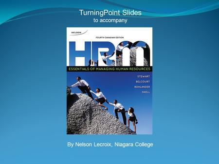 TurningPoint Slides to accompany By Nelson Lecroix, Niagara College.