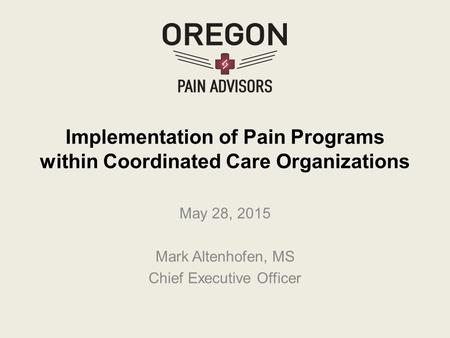 Implementation of Pain Programs within Coordinated Care Organizations