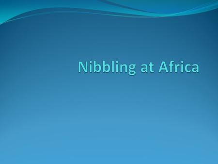 Nibbling at Africa.