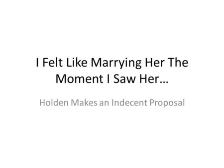 I Felt Like Marrying Her The Moment I Saw Her…