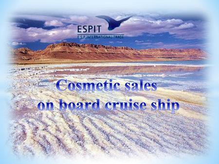 Cosmetic sales on board cruise ship.