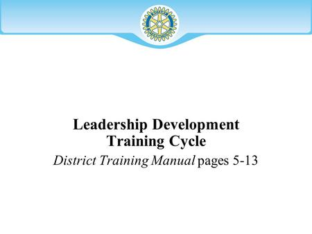 Leadership Development Training Cycle District Training Manual pages 5-13.