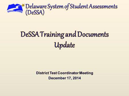 Topics  Training and documents currently released  Training and documents to be released  Updates for Test Administrator certification 1.