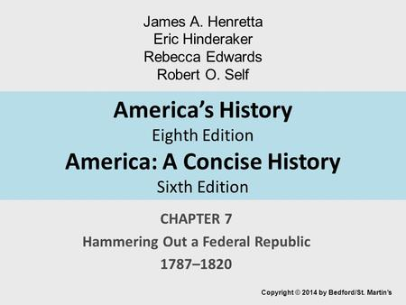 CHAPTER 7 Hammering Out a Federal Republic 1787–1820