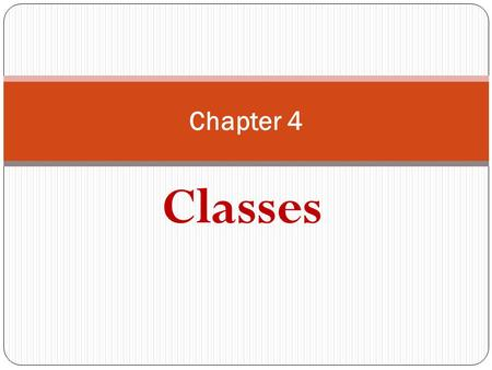 Classes Chapter 4. Terms and Concepts A class is a description of a set of objects that share the same attributes, operations, relationships, and semantics.