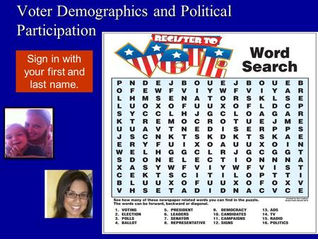 Voter Demographics and Political Participation Sign in with your first and last name.