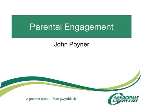 Parental Engagement John Poyner. 1. Mix N Match Educational courses run in collaboration with Coleg Y Cymoedd (Ystrad Mynach)