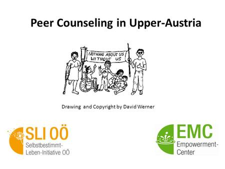 Peer Counseling in Upper-Austria Drawing and Copyright by David Werner.