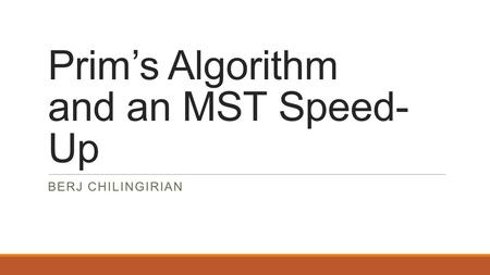 Prim's Algorithm and an MST Speed-Up