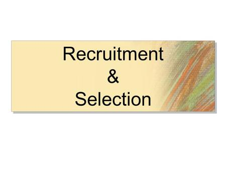 Recruitment & Selection. BUSINESS OBJECTIVES HR PLANNING Job Analysis Job DescriptionJob Specification RECRUITMENT.