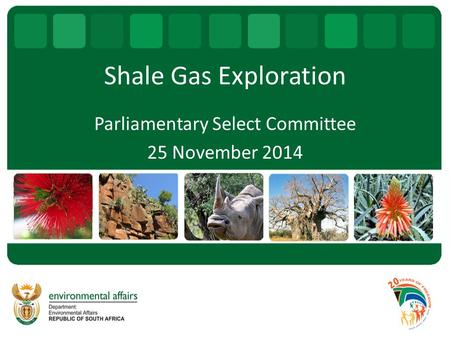 Shale Gas Exploration Parliamentary Select Committee 25 November 2014.