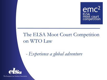 The ELSA Moot Court Competition on WTO Law