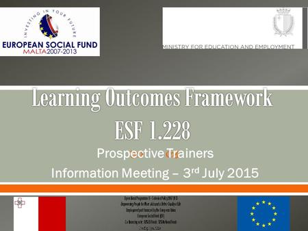 Prospective Trainers Information Meeting – 3 rd July 2015.