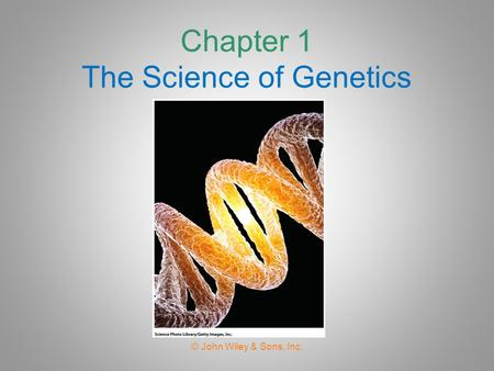 Chapter 1 The Science of Genetics
