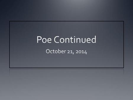 Poe Continued October 21, 2014.