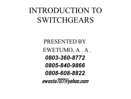 INTRODUCTION TO SWITCHGEARS