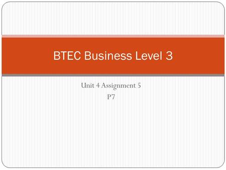 BTEC Business Level 3 Unit 4 Assignment 5 P7.