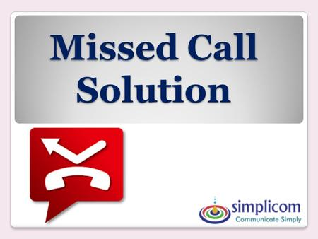 Missed Call Solution.