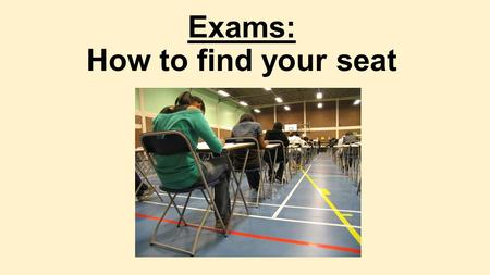 Exams: How to find your seat. Know your candidate number.