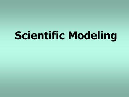 "Scientific Modeling. ""Progress in science proceeds in fits and starts. Some periods are filled with great breakthroughs; at other times researchers experience."