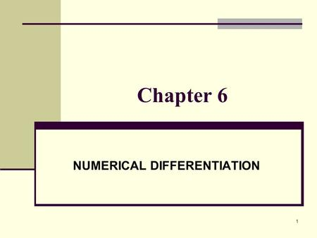 1 Chapter 6 NUMERICAL DIFFERENTIATION. 2 When we have to differentiate a function given by a set of tabulated values or when a complicated function is.