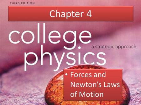 Chapter 4 Forces and Newton's Laws of Motion.