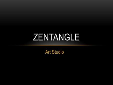 Art Studio ZENTANGLE. Zentangle is an abstract art form consisting of one or more repeated patterns. The method was created in 2003 by Rick Roberts and.