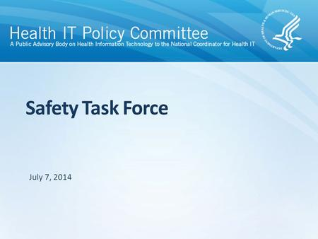 Safety Task Force July 7, 2014. Task Force Members NameOrganization Members David Bates, chair Brigham and Women's Hospital & Partners Peggy BinzerAlliance.