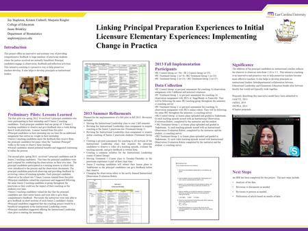 Linking Principal Preparation Experiences to Initial Licensure Elementary Experiences: Implementing Change in Practica Joy Stapleton, Kristen Cuthrell,