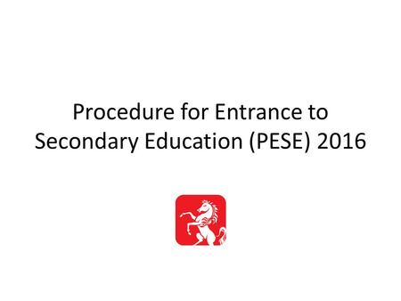 Procedure for Entrance to Secondary Education (PESE) 2016