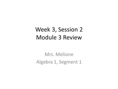 Week 3, Session 2 Module 3 Review