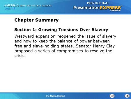 Chapter 14 The Nation Divided Section 1: Growing Tensions Over Slavery Westward expansion reopened the issue of slavery and how to keep the balance of.