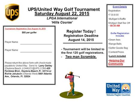 UPS/United Way Golf Tournament Register Today ! Registration Deadline August 14, 2015 - Tournament will be limited to the first 120 golf registrations.