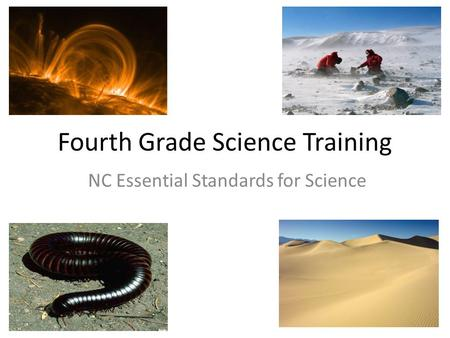 Fourth Grade Science Training NC Essential Standards for Science.