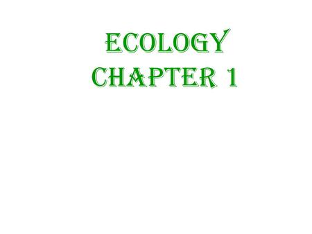 ECOLOGY CHAPTER 1.