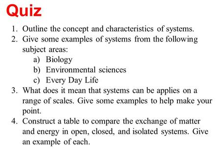 Quiz Outline the concept and characteristics of systems.
